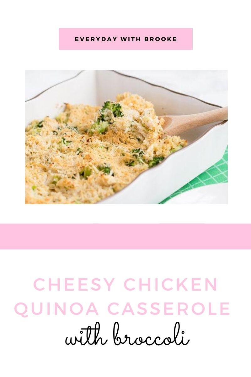 Cheesy Chicken Quinoa Casserole with Broccoli