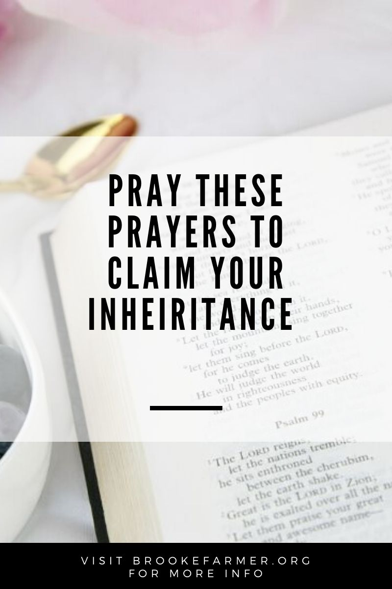 Pray These Prayers to Claim Your Inheritance and Spiritual Authority